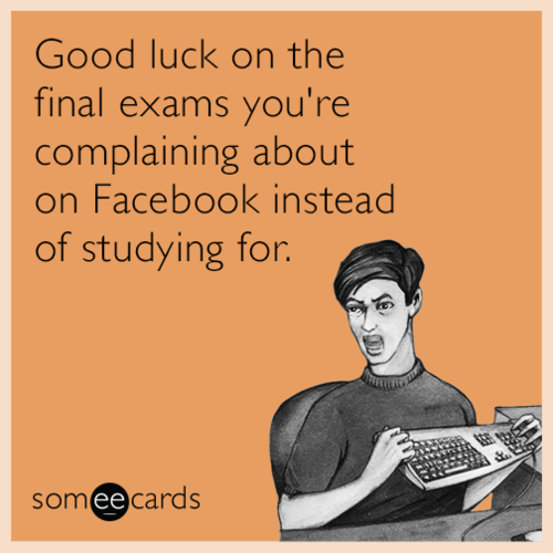 facebook-college-final-exams-complain-funny-ecard-