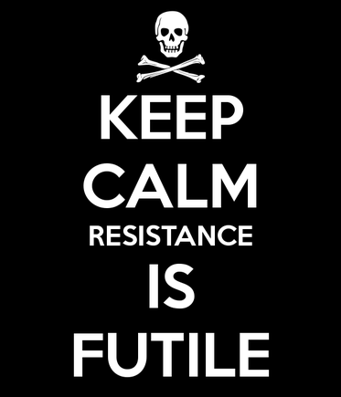 keep-calm-resistance-is-futile-7.png