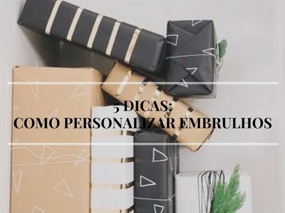 5 DICAS-COMO PERSONALIZAR EMBRULHOS.jpg